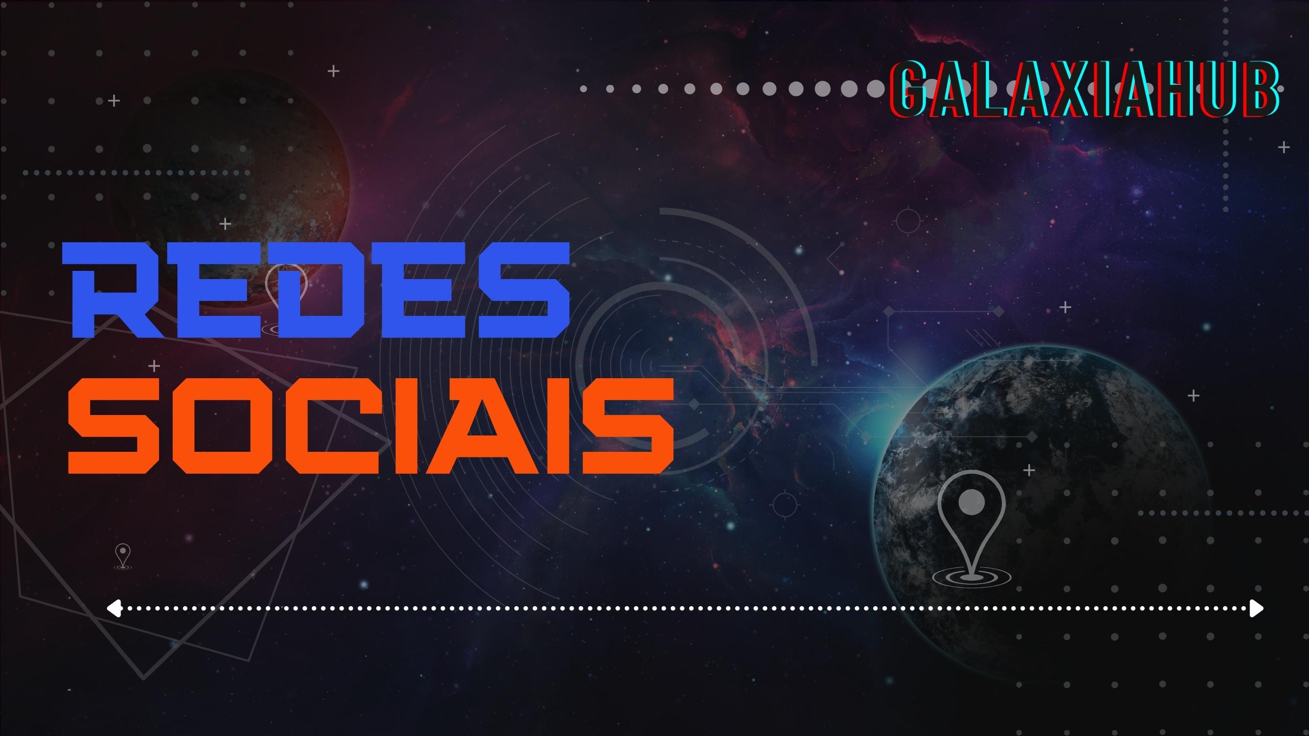 Redes Sociais GalaxiaHub Site
